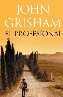 Librosplus Libros Completos Revistas Gratis Libros Electrónicos Pdf Epub Mobi El Profesional John Grisham Desca John Grisham John Grisham Books Books