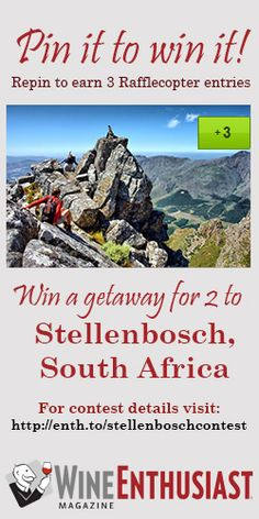Win a 7-day/6-night trip for two to Stellenbosch, South Africa from from New York or Washington D.C. including five-star hotel accommodations and four winery visits per day for four days with wine tastings and wine-and-food pairing lunch.