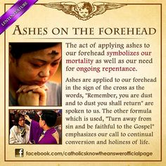 05 MARCH 2014 - In anticipation of Ash Wednesday tomorrow: The significance of ashes on the forehead: —
