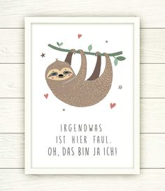 Cute sloth poster as wall decoration . Free Printable Coloring Pages, Coloring Pages For Kids, Pictures Of Sloths, Cute Wild Animals, Nerdy Shirts, Scandinavian Nursery, Watercolor Quote, Cute Sloth, Quote Aesthetic