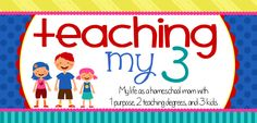 Teaching My 3 - Homeschooling blog. Tons of teaching ideas for homeschooling and classroom