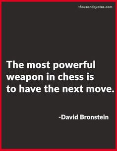 chess strategy game quotes about board pieces white black king knight queen rook castle online cool siegbert tarrasch bobby fischer magnus carlsen gary kasprov opening middlegame endgame win lose moves positions play checkmate rules tactics life grandmaster chessmaster sacrifice love opponent pawn combinations attack bishop war