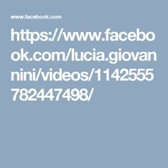 https://www.facebook.com/lucia.giovannini/videos/1142555782447498/
