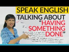 "Talking about ""having something done"" in English · engVid"