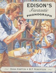 Edison's Fantastic Phonograph  Great product!