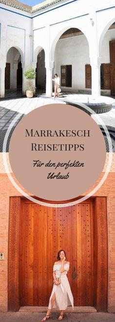 Meine Marrakesch Reisetipps, damit deine Reise zum perfekten Urlaub wird!