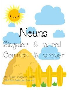 This is for a 18 page unit on nouns. It covers identifying nouns, common and proper nouns, and singular and plural nouns.