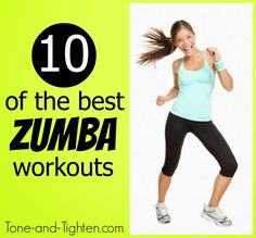 10 of the Best Zumba Workouts from Tone-and-Tighten.com - free video workouts you can do at home, plus an instructional video!
