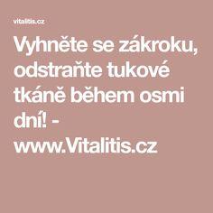 Vyhněte se zákroku, odstraňte tukové tkáně během osmi dní! - www.Vitalitis.cz