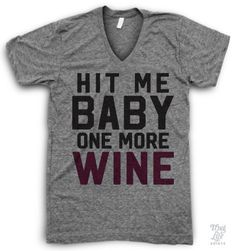 Hit me baby one more wine!