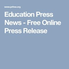 Education Press News - Free Online Press Release