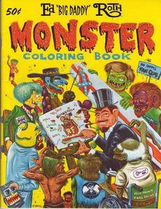 """Ed """"Big Daddy"""" Roth Monster Coloring Book. Contains line art for most of the best Roth designs. Hard to come by, for obvious reasons. Monster Book Of Monsters, Monster Toys, Cartoon Monsters, Monster Art, Cartoon Art, Monster Squad, Vintage Coloring Books, Big Daddy, Thats The Way"""
