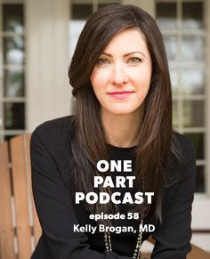 Episode 58: Depression + Healing Your Mind Without Drugs With Kelly Brogan, MD