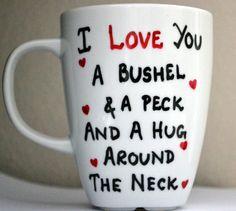 I Love You A Bushel And A Peck Coffee Mug 12 oz by DreamAndCraft, $15.00