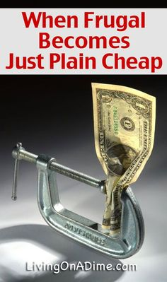 Frugal Ethics - When Frugal Becomes Just Plain Cheap