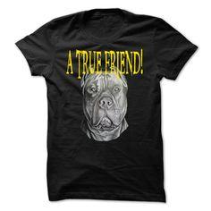 PITBULL- A True Friend T Shirt, Hoodie, Sweatshirts - make your own shirt #Tshirt #clothing