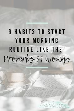 6 Habits To Start Your Morning Routine Like The Proverbs 31 Woman Proverbs 31 Mornings: 6 Ways to Start Your Morning as a Woman of God - The Thin Place Christian Marriage, Christian Women, Christian Living, Christian Faith, Bible Scriptures, Bible Quotes, Bible Book, Bible Text, Encouraging Bible Verses