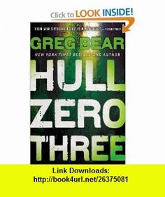 Hull Zero Three (9780316072809) Greg Bear , ISBN-10: 031607280X  , ISBN-13: 978-0316072809 ,  , tutorials , pdf , ebook , torrent , downloads , rapidshare , filesonic , hotfile , megaupload , fileserve