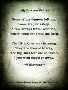 Some of my demons left me. Some are just asleep..........