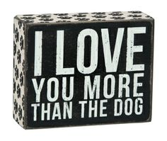 More Than Dog - Box Signs 23376 | Primitives by Kathy