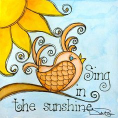 """""""Sing In the Sunshine"""" by Debi Payne Designs This is so gorgeous """")"""