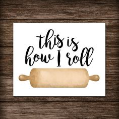 This Is How I Roll Digital 810 Printable Poster Rolling Pin Funny Saying Baker Baking Puns Bakery Pun Kitchen Art Chef Cook Cooking Foodie Cooking Puns, Food Puns, Cooking Cake, Baby Cooking, Cooking Tools, Cooking Ideas, Bakery Puns, Bakery Quotes, Cafe Quotes