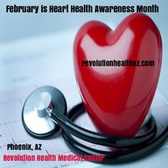 February is Heart Health Awareness Month.  See our website to learn more about health care and our free classes!  www.revolutionhealthaz.com #healthyheart #revolutionhealthaz
