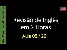 Curso de Inglês Online - Gratis e Completo: Revisão de Inglês em 2 Horas - Aula 08 / 20 (Básic...
