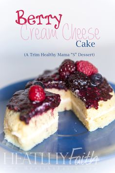 "Berry Cream Cheese Cake - A Trim Healthy Mama ""S"" Dessert at www.ArtisticHandsofFaith.com (This is a must try!! So delicious!)"