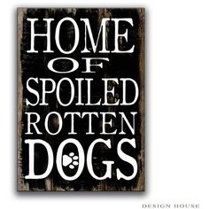 Dog Art Home of a Spoiled Rotten Dogs Homemade Wooden Sign Pet Decor... ($36) ❤ liked on Polyvore featuring home, home decor, dark olive, home & living, home décor, wall décor, wall hangings, painted signs, distressed signs and distressed wood home decor