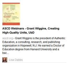 ASCD Webinars - Grant Wiggins, Creating High-Quality Units, UbD. Preparing younger, diverse educators for potential influence and ASCD leadership.