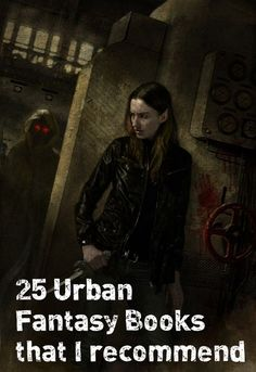 25 Urban Fantasy Books that I Recommend