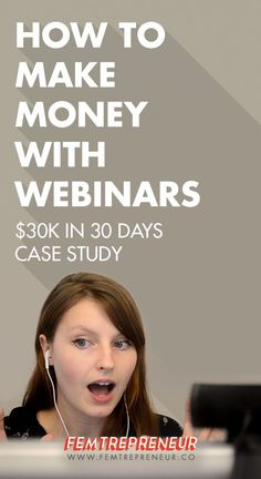 $30k in 30 Days: How do you make money with webinars? — FEMTREPRENEUR