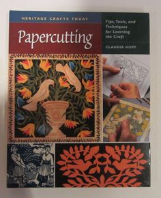Papercutting: Tips, Tools, and Techniques for Learning the Craft (Heritage Crafts)
