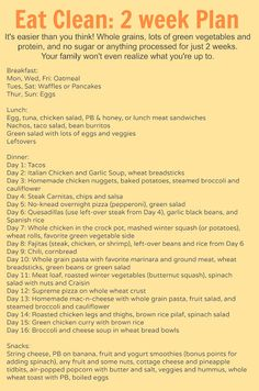 Eating Clean Meal Plan (2 weeks of B,L,and D plus snacks ideas) Very family and budget friendly... I like that it is realistic