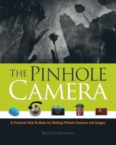 The Pinhole Camera : A Practical How-To Book for Making Pinhole Cameras and Images by Brian J. Krummel Paperback) for sale online Book Photography, Light Photography, Children Photography, Diy Pinhole Camera, Underwater Photographer, Photo Projects, Nonfiction Books, My Books, Reading