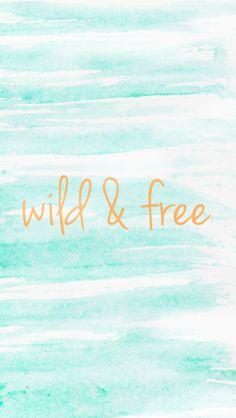 Wild & Free Phone Wallpaper