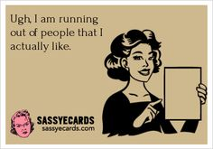 Running Out Of People - #Ecard, #Funny, #Humor