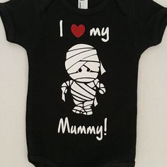 I Love My Mummy Halloween Onsie (Baby) or Shirts for Kids.   Perfect for boys or girls!  Halloween party shirt or outfit.  Baby and Toddler clothing.  https://www.etsy.com/listing/458757752/i-love-my-mummy-onsie-bodysuit-or