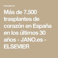 Más de 7.500 trasplantes de corazón en España en los últimos 30 años  - JANO.es - ELSEVIER