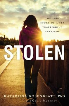 Read Dr. Katariina Rosenblatt's Story STOLEN to learn more about the realities of human trafficking. http://www.amazon.com/Stolen-True-Story-Trafficking-Survivor-ebook/dp/B00KDN8740/ref=sr_1_1?ie=UTF8&qid=1424621565&sr=8-1&keywords=stolen+katarina