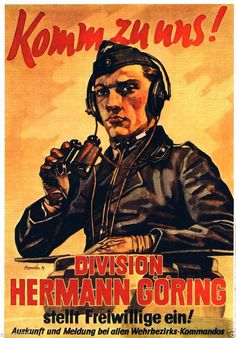 A World War II German recruitment poster for the Division Hermann Goering, an armoured Panzer division of the Luftwaffe, with the words 'Komm zu uns!'), Poster by Apportin. Nazi Propaganda, Ww2 Posters, Political Posters, Division, Military Pictures, Thing 1, World War Ii, Vintage Posters, Germany