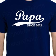 PAPA Since Personalized with Any Year Mens by signaturetshirts