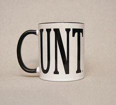 bahahaha! I know who I would buy this mug.