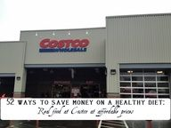 52 ways to save money on a healthy diet - organic & whole foods at costco
