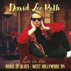 David Lee Roth – Live In The House Of Blues West Hollywood '94 (2017)  Artist:  David Lee Roth    Album:  Live In The House Of Blues West Hollywood '94    Released:  2017    Style: Rock   Format: MP3 320Kbps   Size: 186 Mb            Tracklist:  01 – Interview (Live)  02 – Intro (Live)  03 – Big Train (Live)  04 – Panama (Live)  05 – Experience (Live)  06 – She's My Machine (Live)  07 – A Little Luck (Live)  08 – Your Filthy Little Mouth (Live)  09 – Band Introductions (Live)  10 – J..