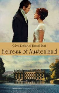 """Heiress of Austenland. a Fanfiction for the amazing book and movie """"Austenland""""!!! By Olivia Dehart (@janedoeseptum) and Hannah Burt (@hannahweasley)"""