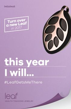 My NY resolution is…to be healthy in body and mind  Share yours to get 20 percent off Leaf by Bellabeat #LeafGetsMeThere