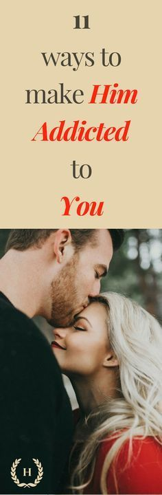 11 Ways to Make Him Addicted to You Do you think your guy can love you more? Or maybe, adore you better? More often, women simply accept their beaus for what they are, despite the fact that their beau is not at all like the man they had always wanted. After some time...read more: https://hubpages.com/relationships/11-Ways-to-Make-Him-Addicted-to-You