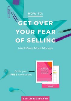 Get Over Your Fear of Selling (And Make More Money) Vaporize fear of selling so you can make more money in your business. This worksheet is killer!
